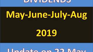 Dividend in May- June- July - Aug -2019