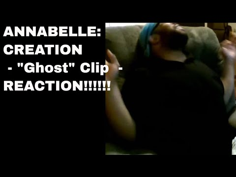 "ANNABELLE: CREATION - ""Ghost"" Clip  - REACTION!!!!!!"