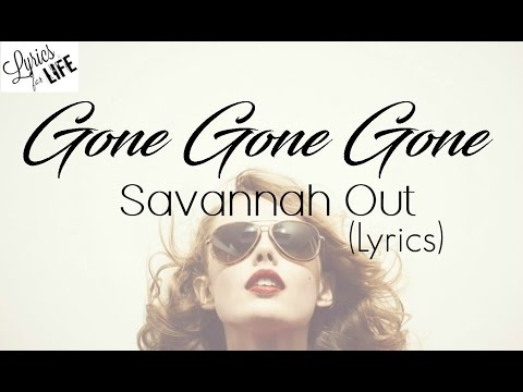 Gone Gone Gone - Philip Philips (Savannah Outen cover) Lyrics ► Lyrics for Life