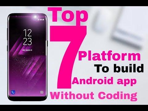 Top 7 Most Popular Platform To Make Android App Free Without Coding || Android App || Without Coding