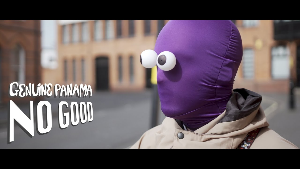 Genuine Panama - No Good (Official Music Video)