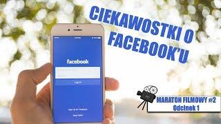 Ciekawostki o Facebook'u! (Maraton Filmowy #2, Odcinek 1)