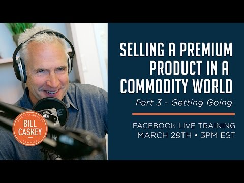 Selling a Premium Product in a Commodity World - Part 3: Getting Going