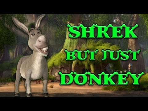 "Every Shrek Movie but only the word ""Donkey"""