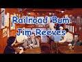 Railroad Bum Jim Reeves with Lyrics