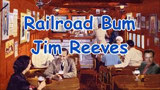 Watch Jim Reeves Railroad Bum video