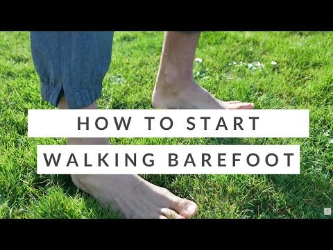 Improve foot health: How to start barefoot walking and running SAFELY