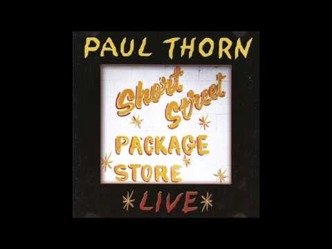 Paul Thorn - Short Street Package Store Live