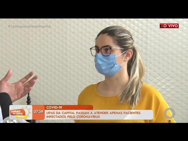 UPAs da Capital passam a atender apenas pacientes infectados pelo coronavírus- Tambaú da Gente Manhã