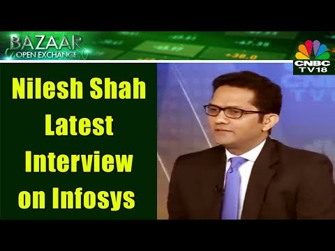 Nilesh Shah Latest Interview on Infosys | Bazaar Open Exchange Part - 2 | CNBC-TV18