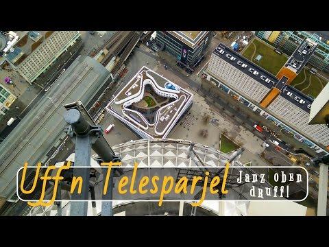 Berliner Fernsehturm: Janz oben uff'n Telesparjel druff!