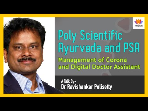 Poly Scientific Ayurveda and PSA Management of Corona and Digital Doctor Assistant | Dr Ravishankar