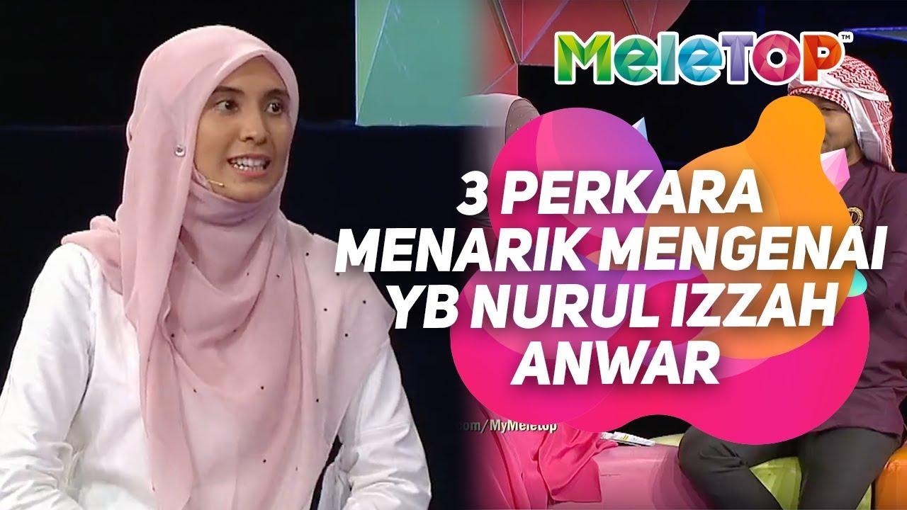 MeleTOP   3 perkara menarik mengenai YB Nurul Izzah Anwar   Neelofa, Zizan Razak