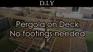 DIY Deck (Part 7): How to build a pergola on the deck? No additional footings needed!