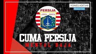 Lagu Persija - Cuma Persija (Artis Mental Baja) with Lyrics