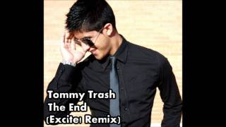 Tommy Trash - The End (Excite! Remix)