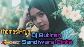 Download Dj 69 Project BUTIRAN SANDIWARA CINTA-Thomas Arya
