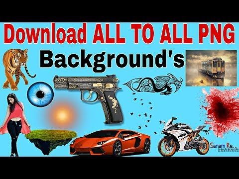Download all to all pngs AND Background /ALL PNG material here 2017..so watch this video