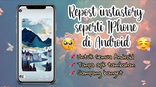 Download Viral!!! Cara Repost Instastory Seperti IPhone | Tanpa App Tambahan - Edit by Siti Rahma Fitri Yani
