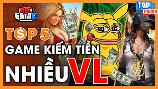 Top 5 Game Kiếm Tiền Nhiều Nhất - Ai Cũng Sẽ Bất Ngờ Về Top 1| meGAME
