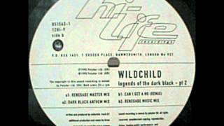 Wildchild - Legends Of The Dark Black (Dark Black Anthem Mix)