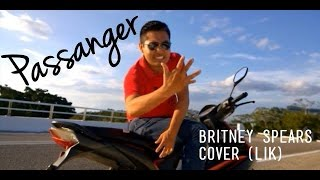 Passanger - Britney Spears (Cover By Lik)