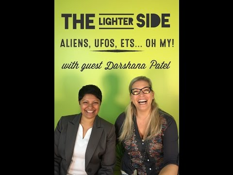 The Lighter Side w/ Jamie Butler: Audio Aliens, UFOs, ETs... Oh My! w/Darshana Patel
