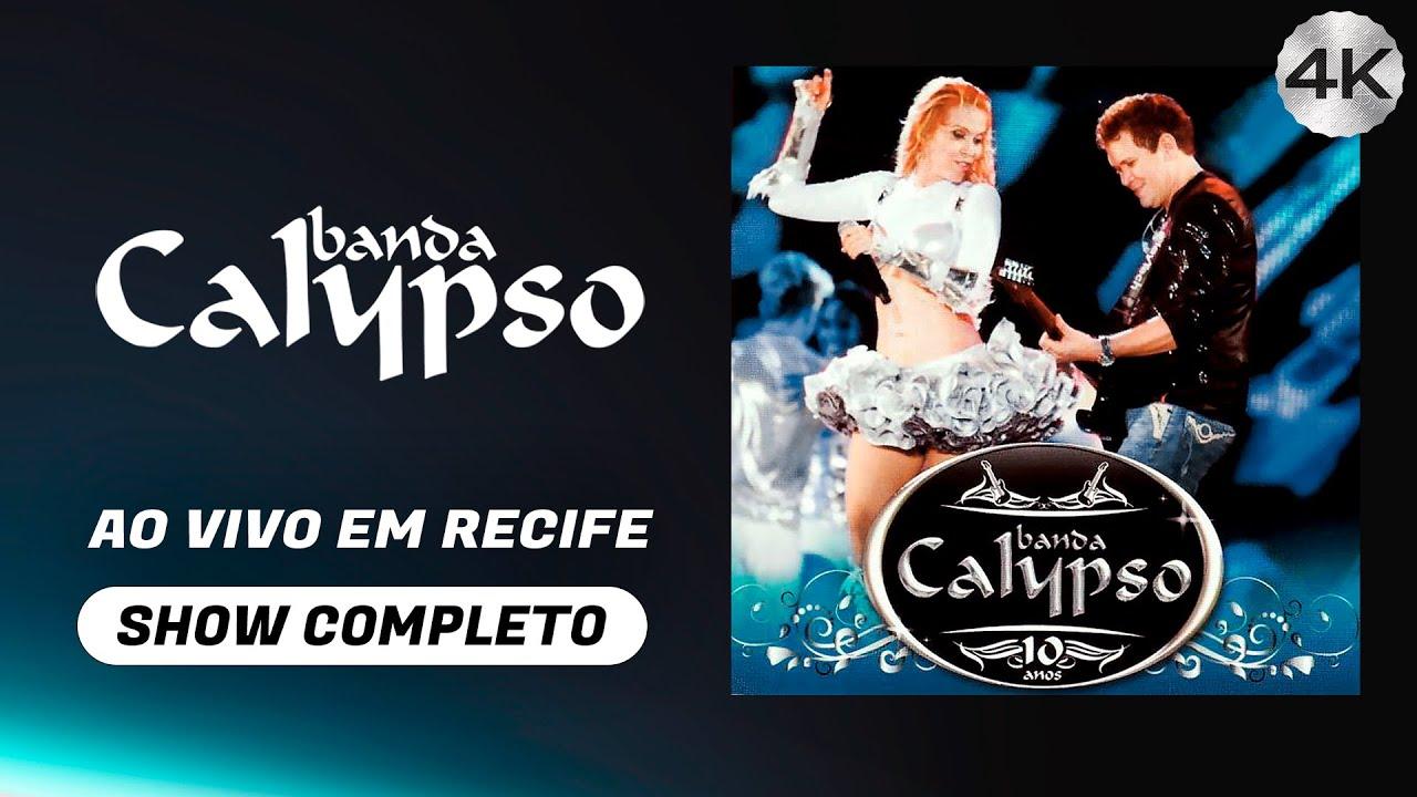 Banda Calypso 10 Anos Ao Vivo em Recife  • Show Completo
