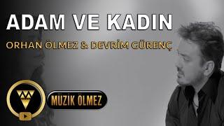 Orhan Ölmez feat. Devrim Gürenç - Adam ve Kadın - Video