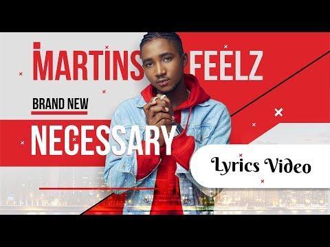 Martinsfeelz - NECESSARY (LYRICS)