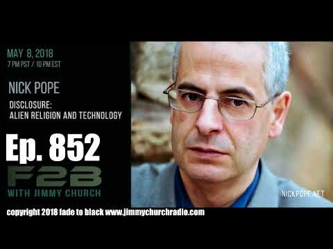 Ep. 852 FADE to BLACK Jimmy Church w/ Nick Pope : Disclosure Alien Religion and Technology : LIVE