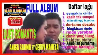 Download lagu FULL ALBUM ROMANTIS anisa rahma ft gerry mahesa NEW PALLAPA MP3