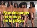 Morenas Dominicanas en la playa