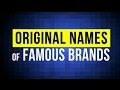 Famous Brands That Originally Had Different Names