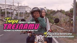 Download Lagu TANPO TRESNAMU - DENNY CAK NAN (VIDEO+LIRIK) mp3