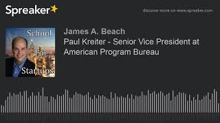 Paul Kreiter -Senior Vice President at American Program Bureau