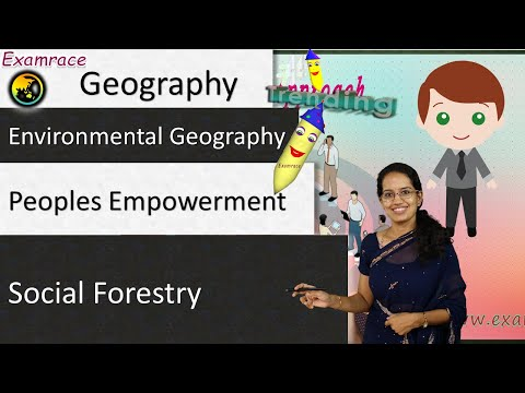 Peoples' Empowerment: Social Forestry, its Types, Benefits and Shortcomings