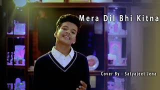 Mera Dil Bhi Kitna Pagal Hai // Satyajeet Jena // Cover Song