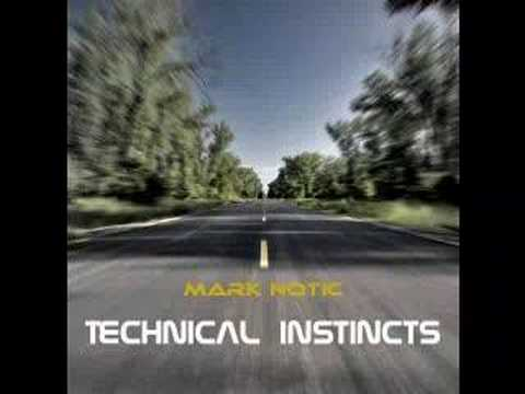 Mark Notic - Technical Instincts
