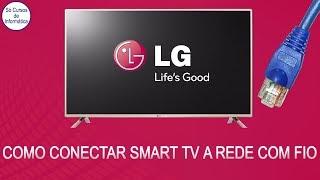 Como Conectar a Smart TV LG 42LF58 a Rede com Fio