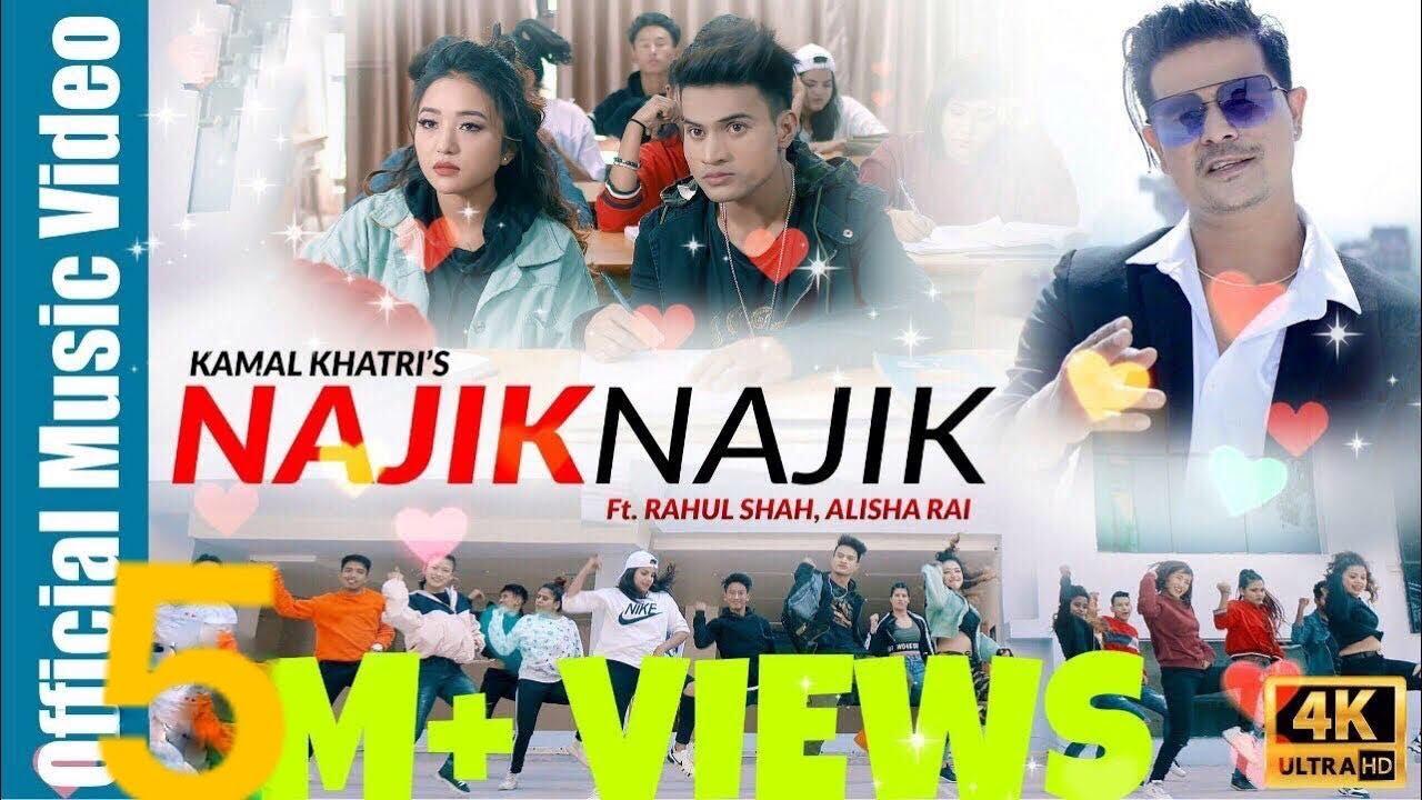 NAJIK NAJIK - Kamal Khatri Ft. Rahul Shah | Alisha Rai | Official Music Video 2018