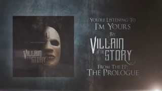 Villain of the Story - I'm Yours