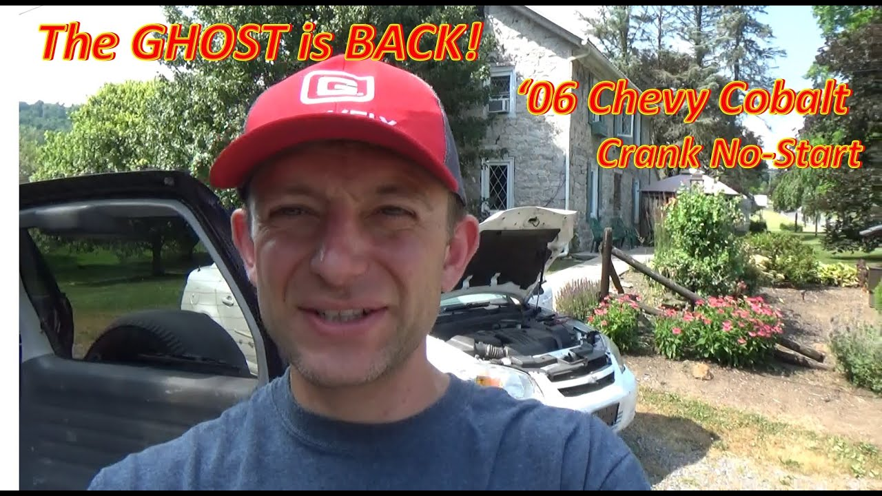 The GHOST is BACK! (Chevy Cobalt Crank No Start)