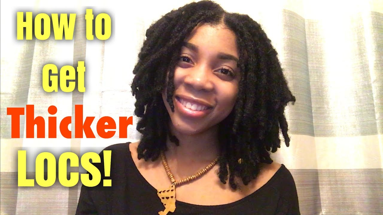 How to Get THICKER Locs My Personal Tips Shared  YouTube