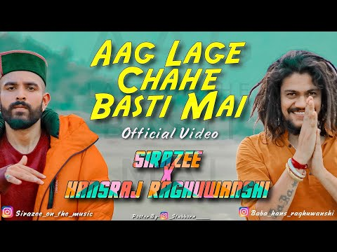 Aag Lage Chahe Basti Mai  Official Video  Sirazee  Hansraj Raghuwanshi  New Song 2019 Viral Hit