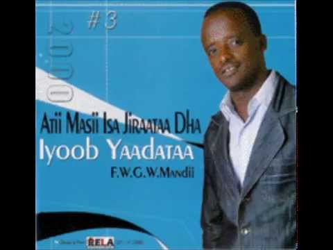 oromo gospel song Iyoob Yaadataa