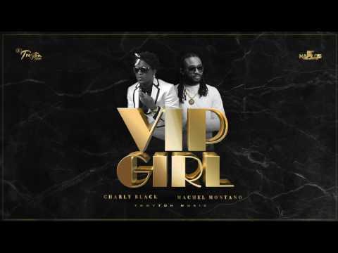 VIP Girl (Official Audio) - Charly Black & Machel Montano