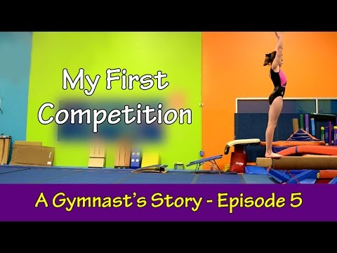 My First Gymnastics Competition | A Gymnast's Story Episode 5 | Bethany G