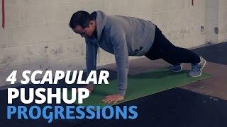4 Scapular Pushup Progressions