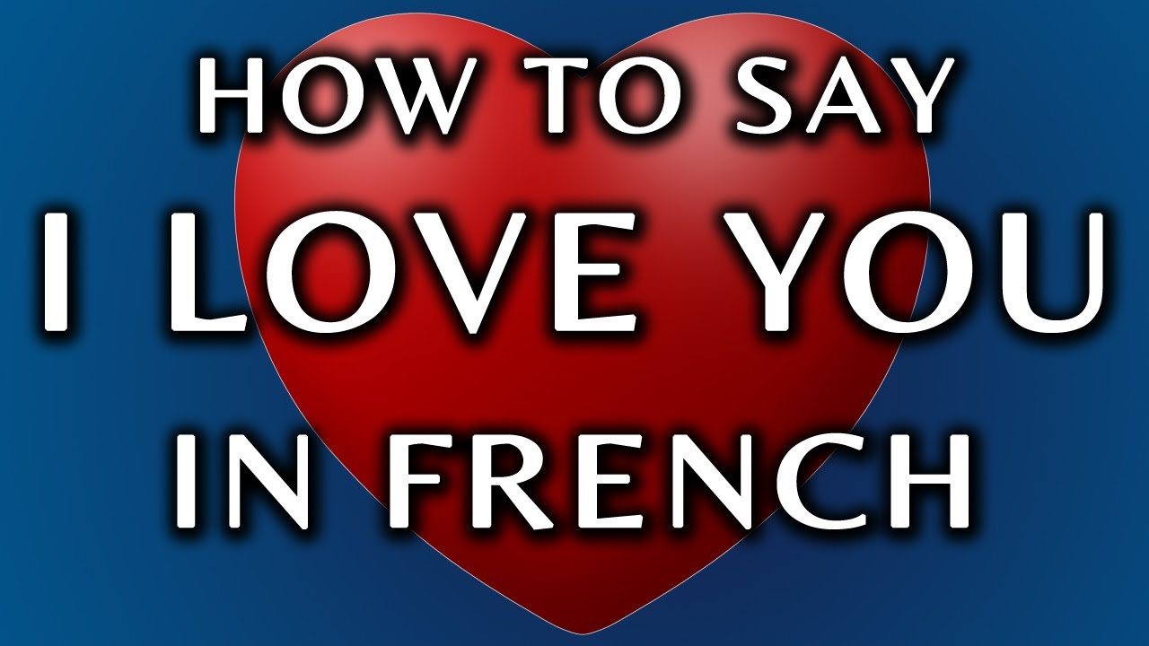 How to pronounce i love you in french
